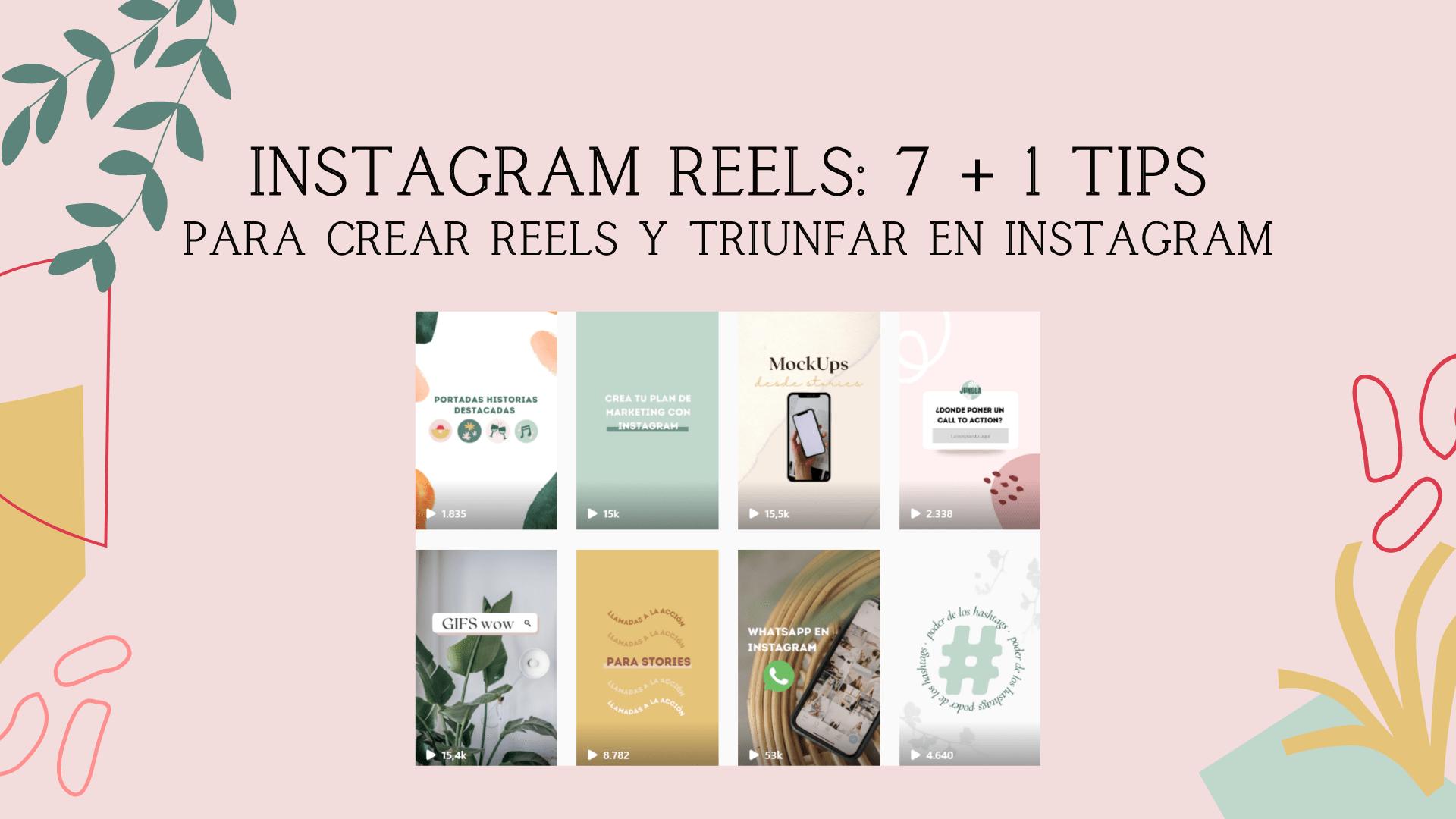 Instagram REELS: 7 + 1 TIPS para crear Reels y triunfar en Instagram